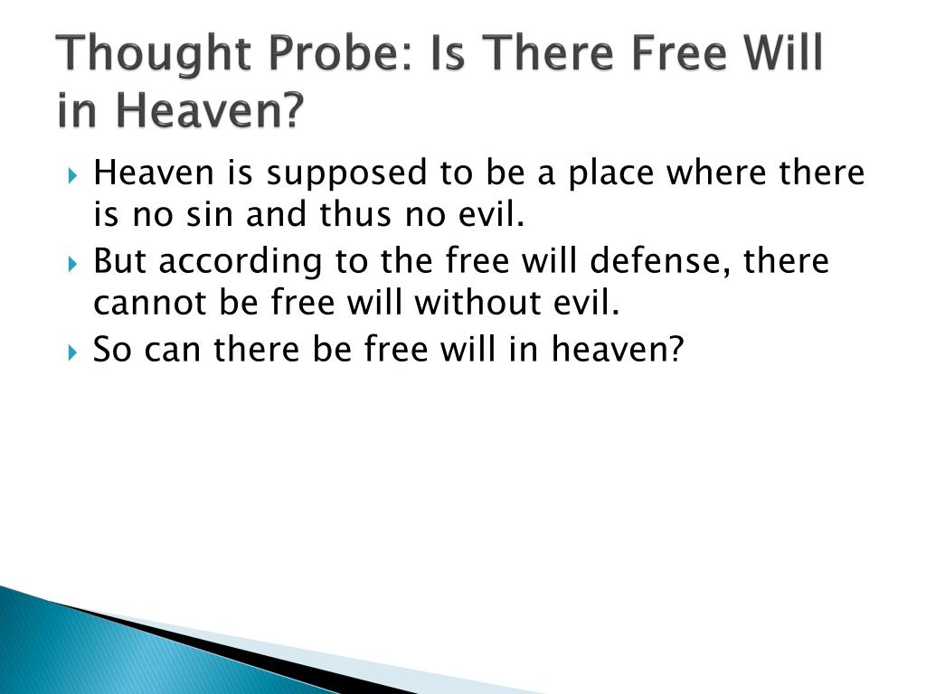 Thought Probe: Is There Free Will in Heaven?