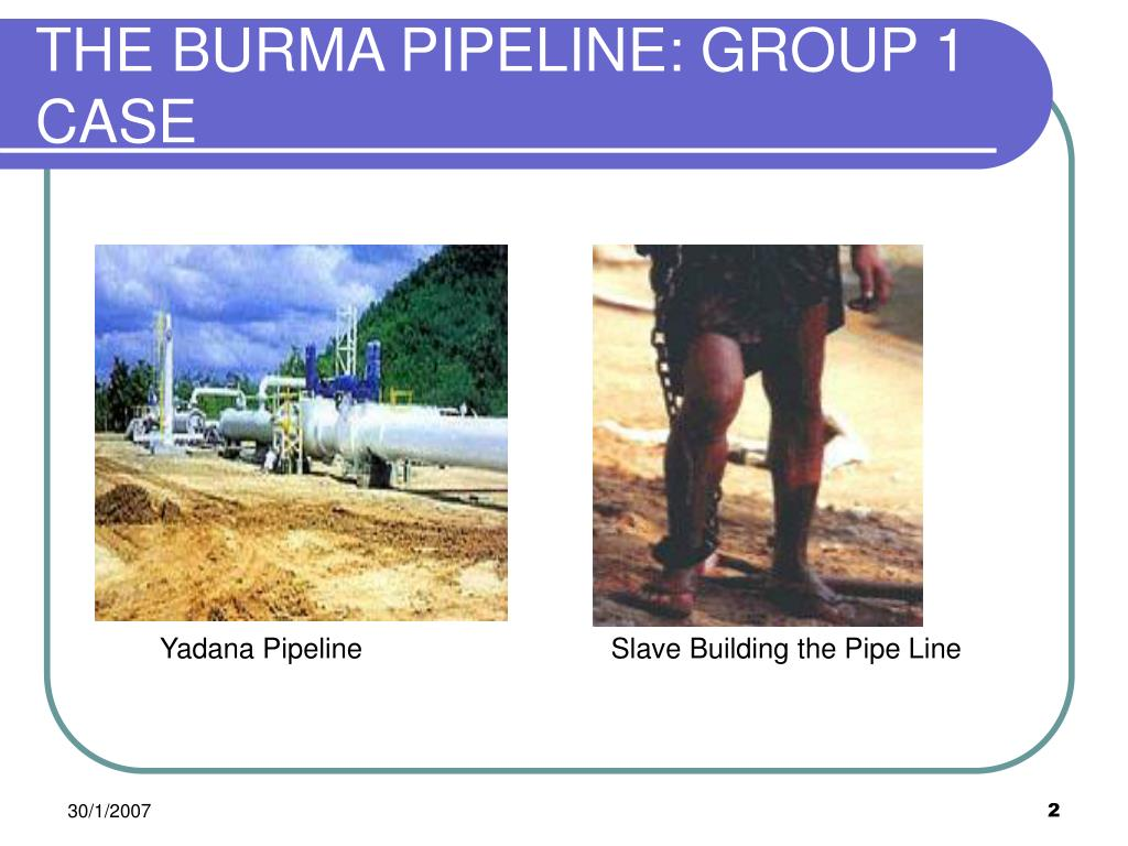 THE BURMA PIPELINE: GROUP 1 CASE