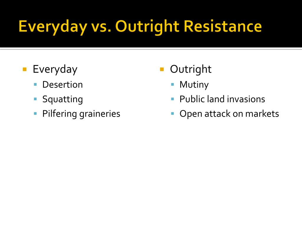Everyday vs. Outright Resistance