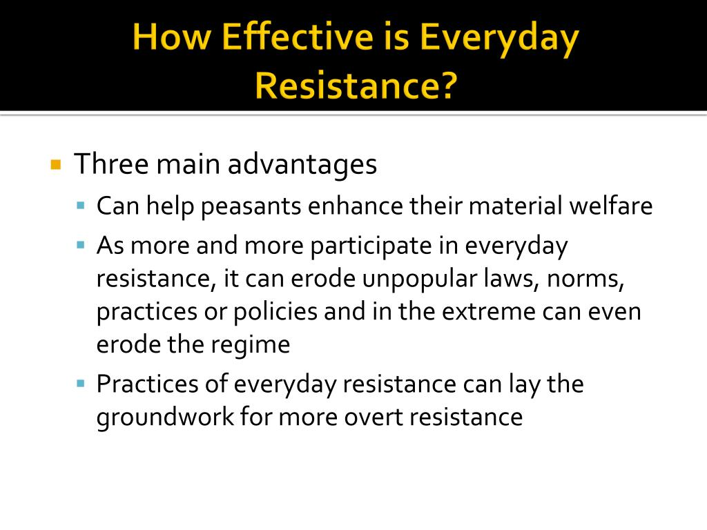 How Effective is Everyday Resistance?