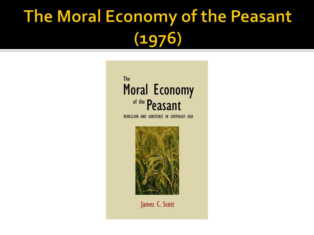 The Moral Economy of the Peasant (1976)