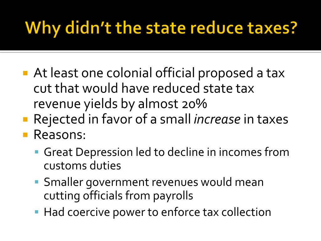 Why didn't the state reduce taxes?