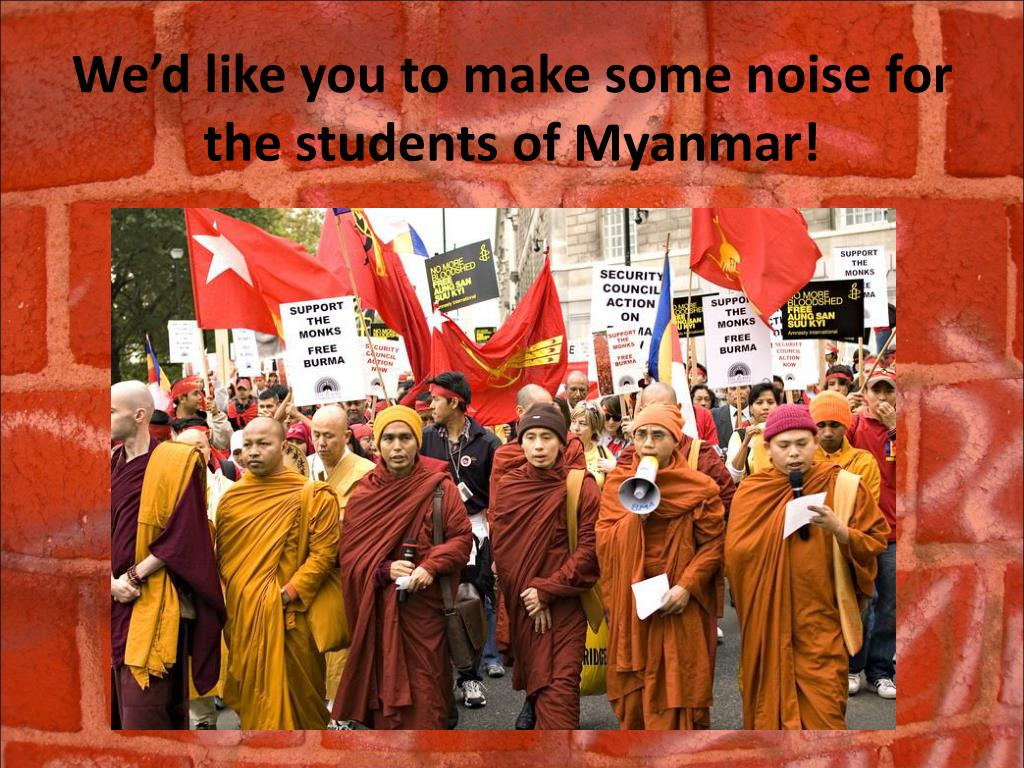 We'd like you to make some noise for the students of Myanmar!