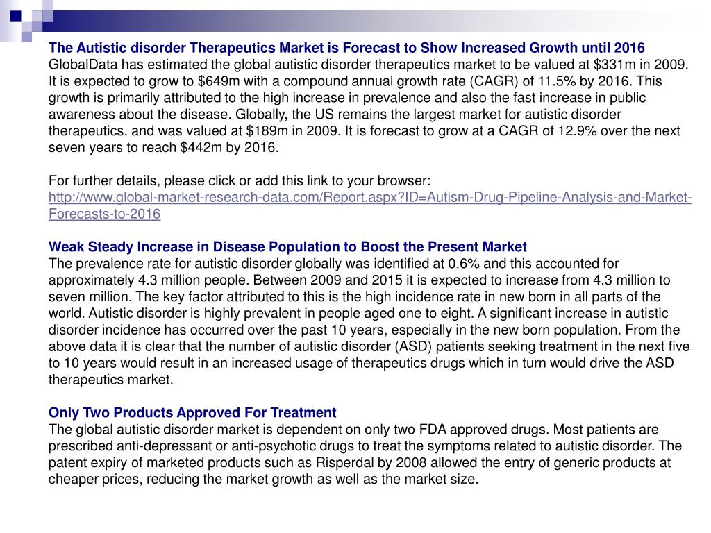 The Autistic disorder Therapeutics Market is Forecast to Show Increased Growth until 2016