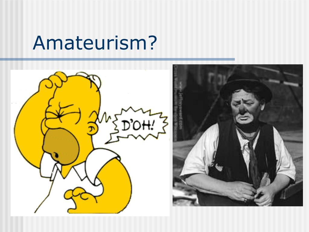 Amateurism?