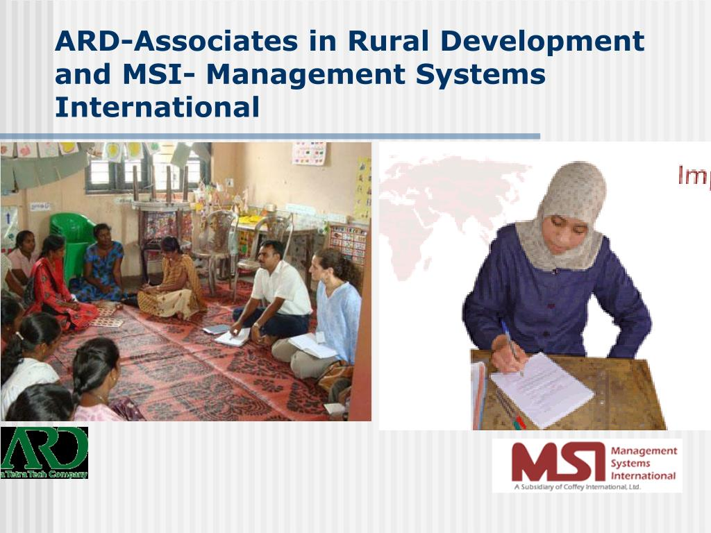 ARD-Associates in Rural Development and MSI- Management Systems International