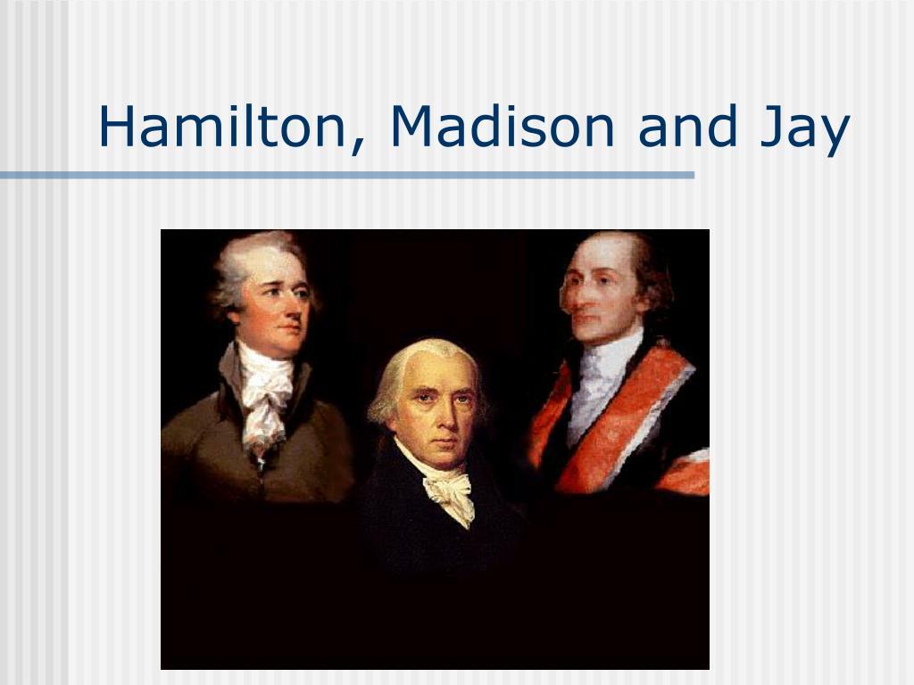 Hamilton, Madison and Jay