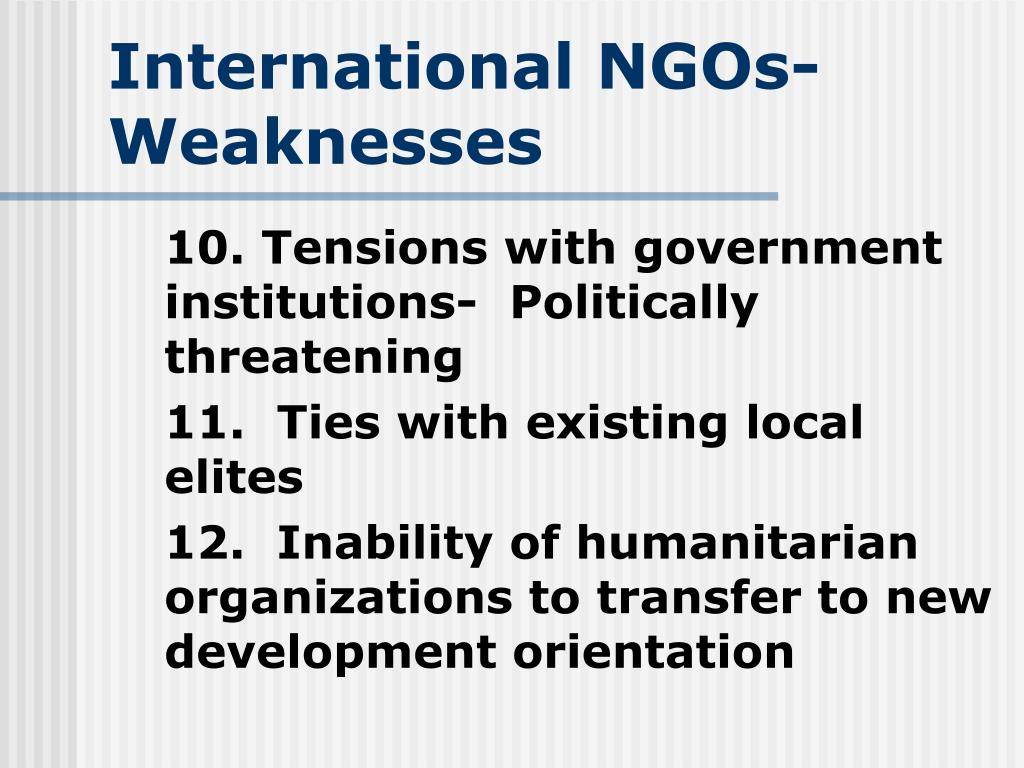 10. Tensions with government institutions-  Politically threatening