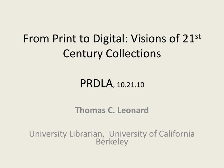 From print to digital visions of 21 st century collections prdla 10 21 10 l.jpg
