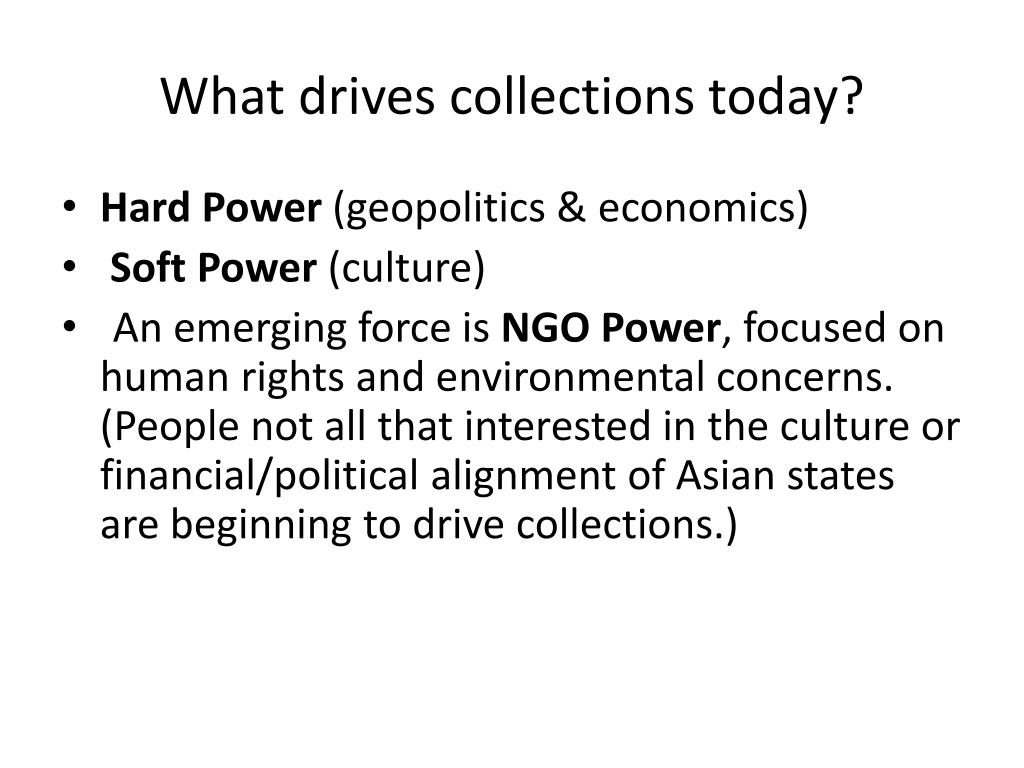 What drives collections today?