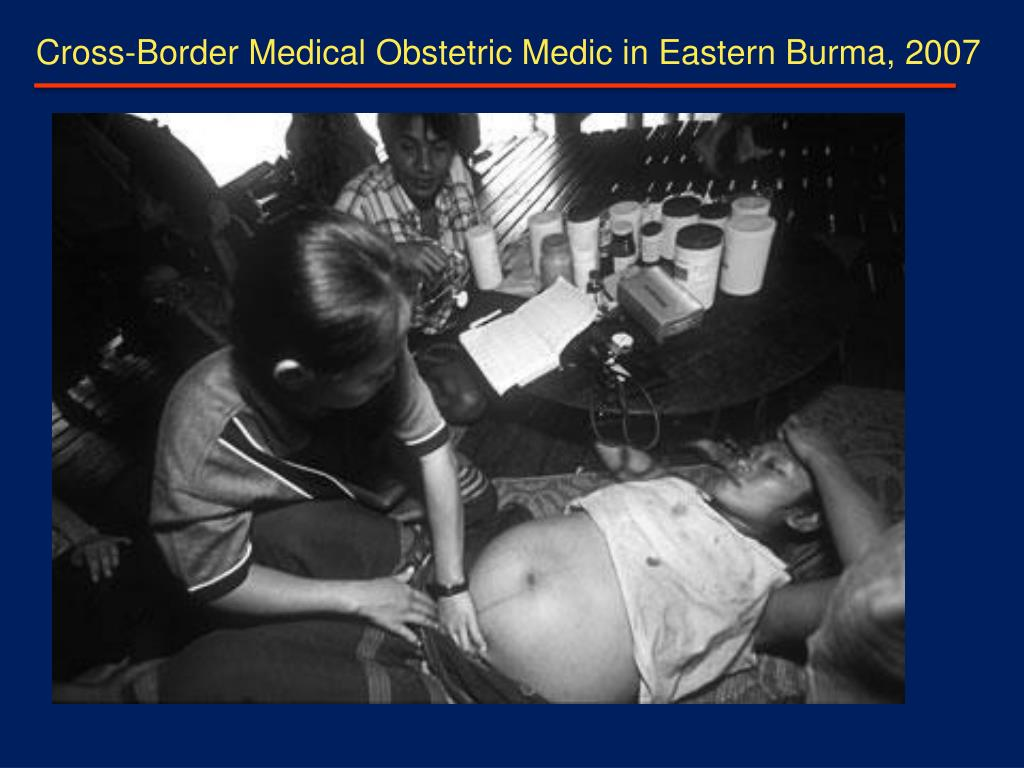 Cross-Border Medical Obstetric Medic in Eastern Burma, 2007