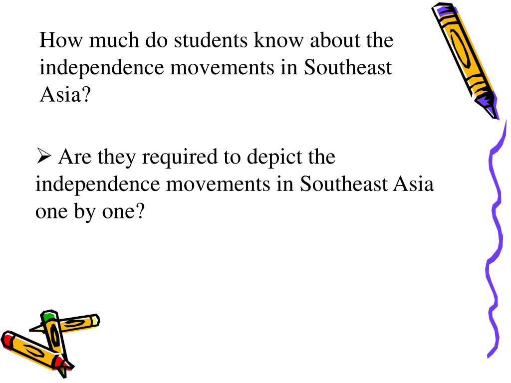 How much do students know about the independence movements in Southeast Asia?