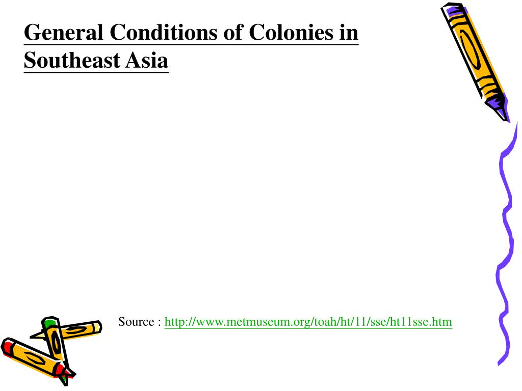 General Conditions of Colonies in Southeast Asia