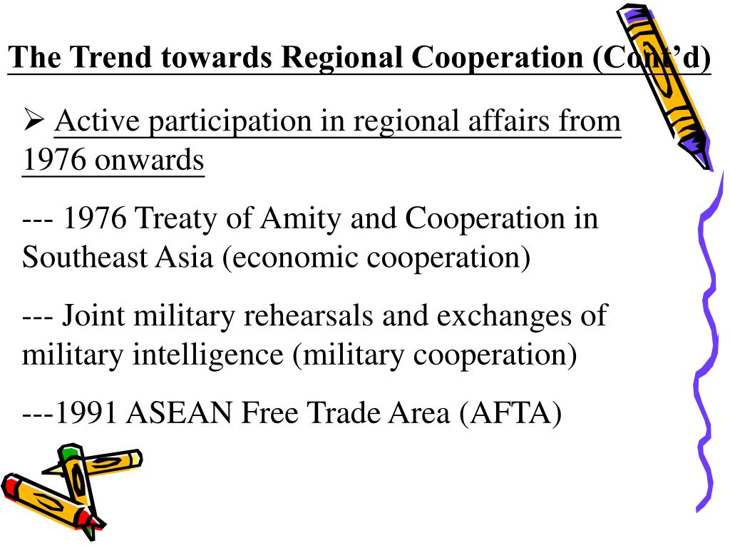 The Trend towards Regional Cooperation (Cont'd)