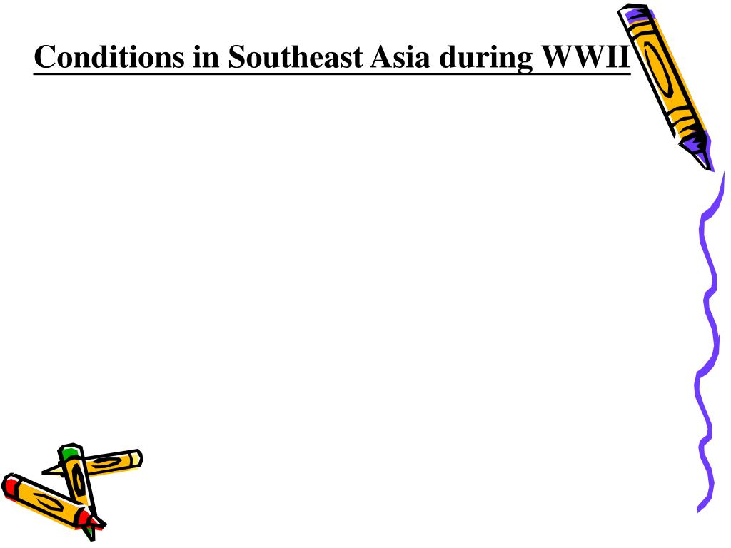 Conditions in Southeast Asia during WWII