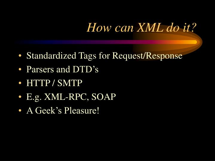 How can XML do it?