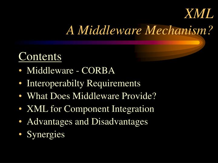 Xml a middleware mechanism