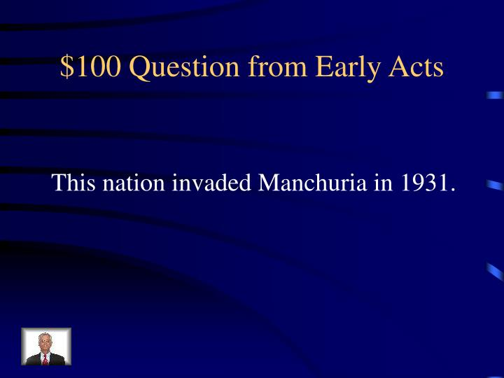100 question from early acts