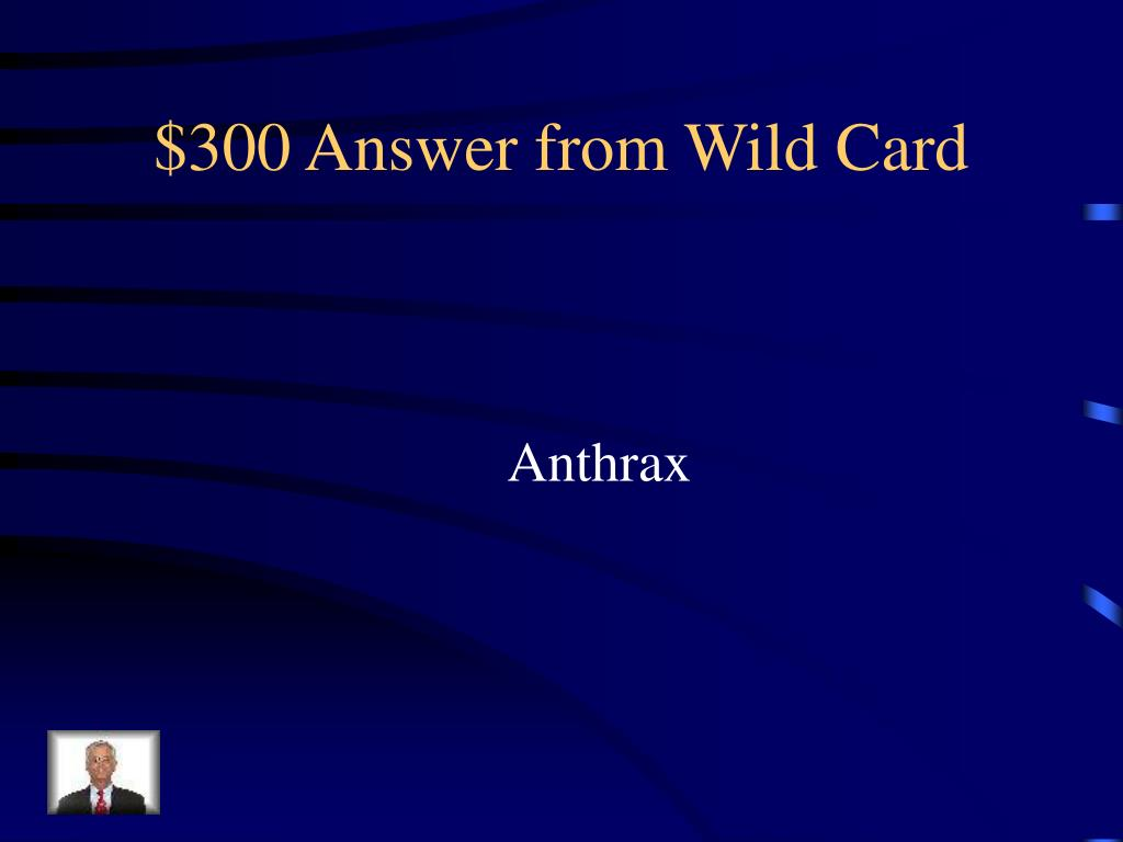 $300 Answer from Wild Card