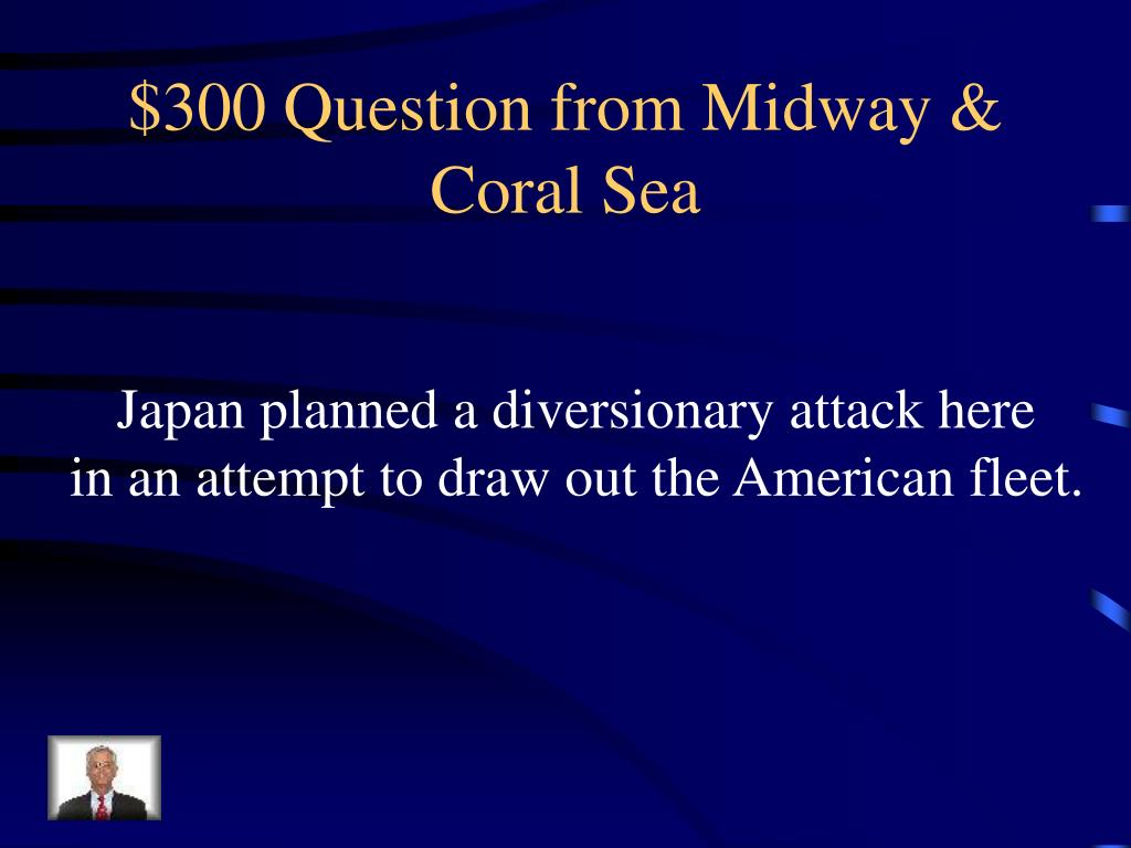 $300 Question from Midway & Coral Sea