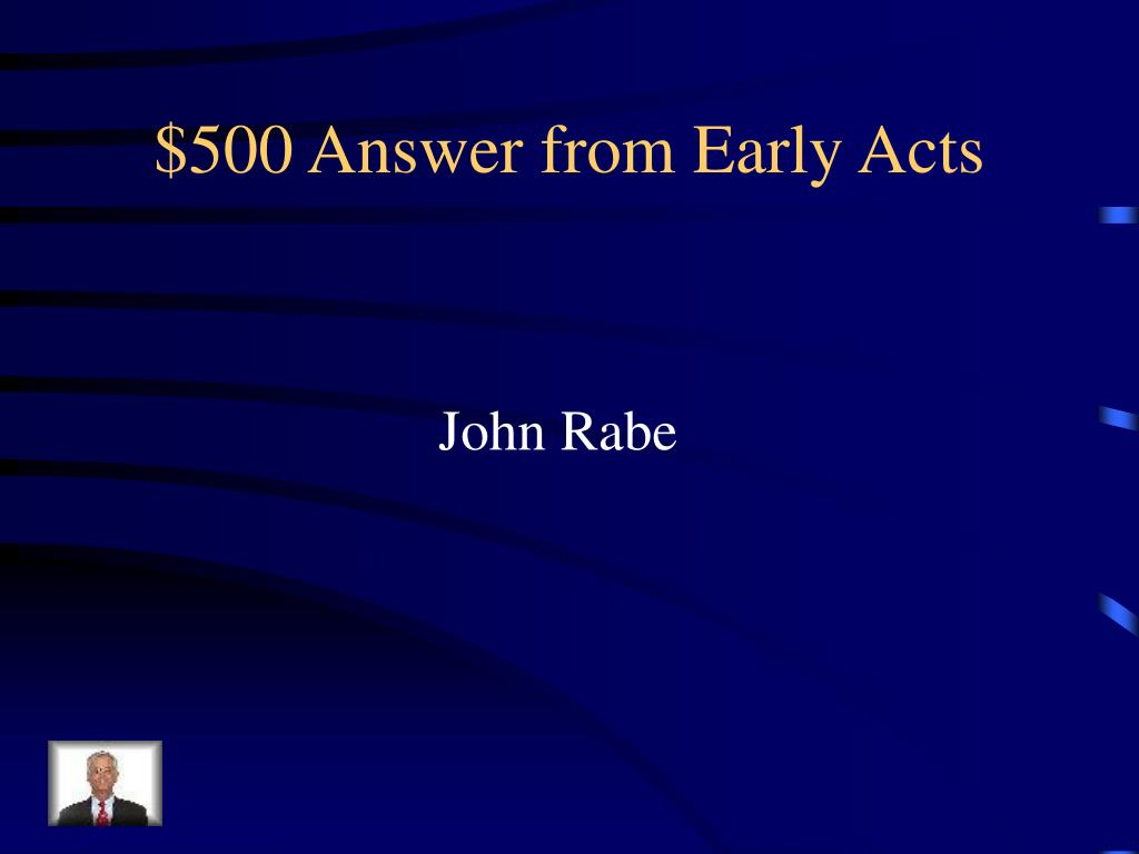 $500 Answer from Early Acts