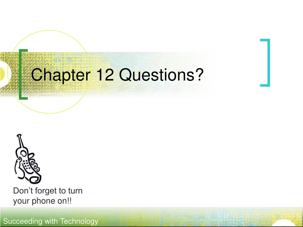 Chapter 12 Questions?