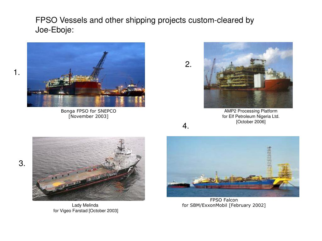 FPSO Vessels and other shipping projects custom-cleared by