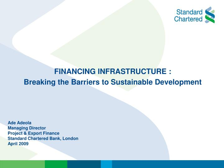 Financing infrastructure breaking the barriers to sustainable development