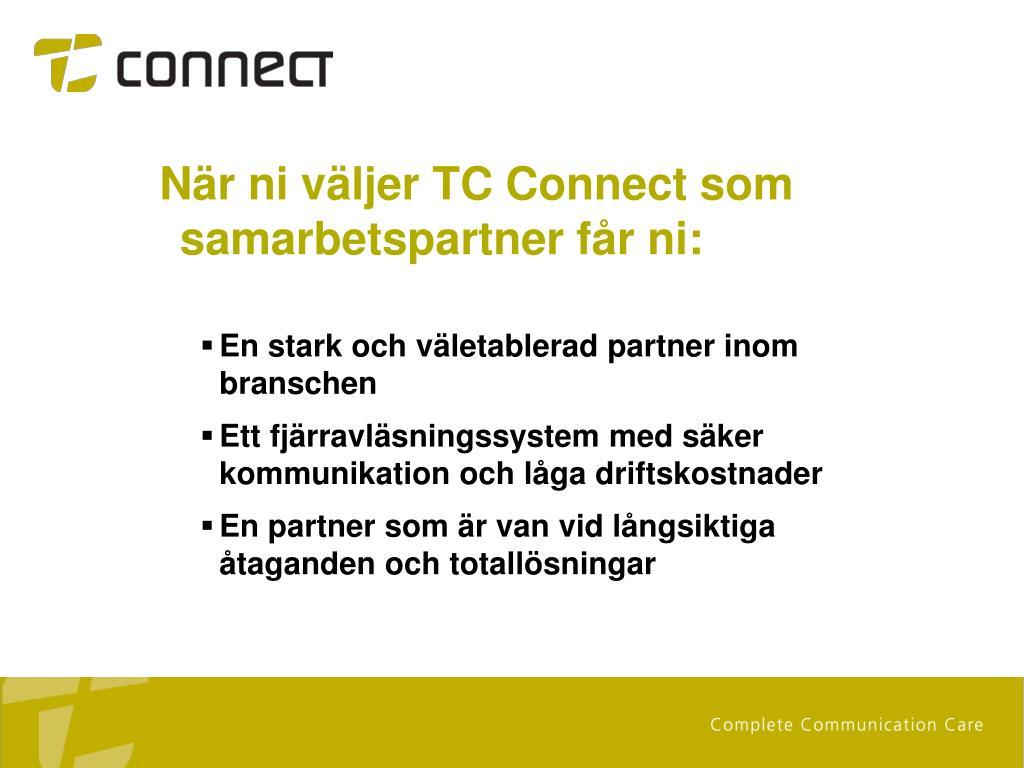 När ni väljer TC Connect som samarbetspartner får ni: