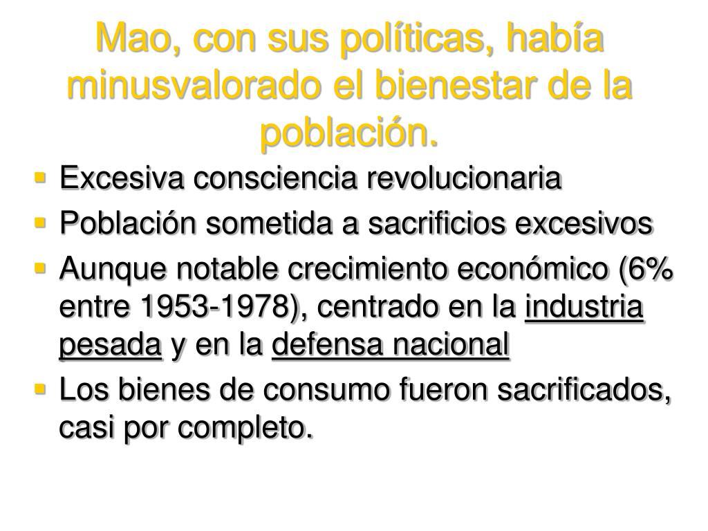 Mao, con sus políticas, había minusvalorado el bienestar de la población.