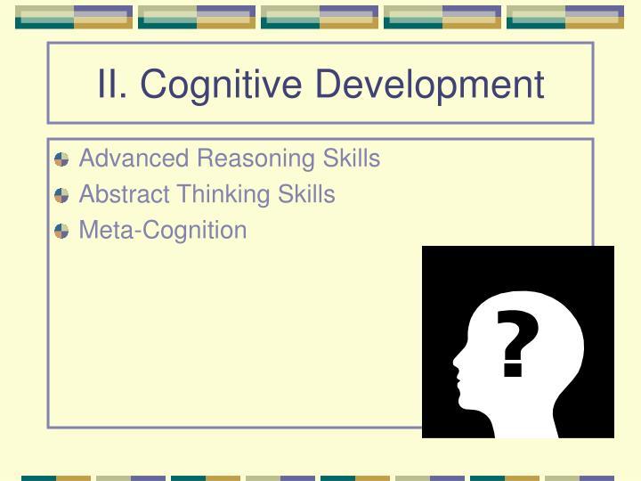 II. Cognitive Development