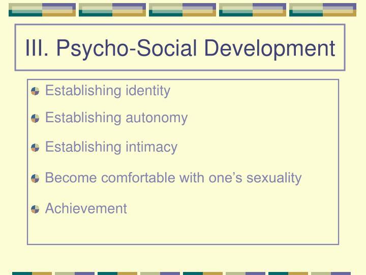 III. Psycho-Social Development