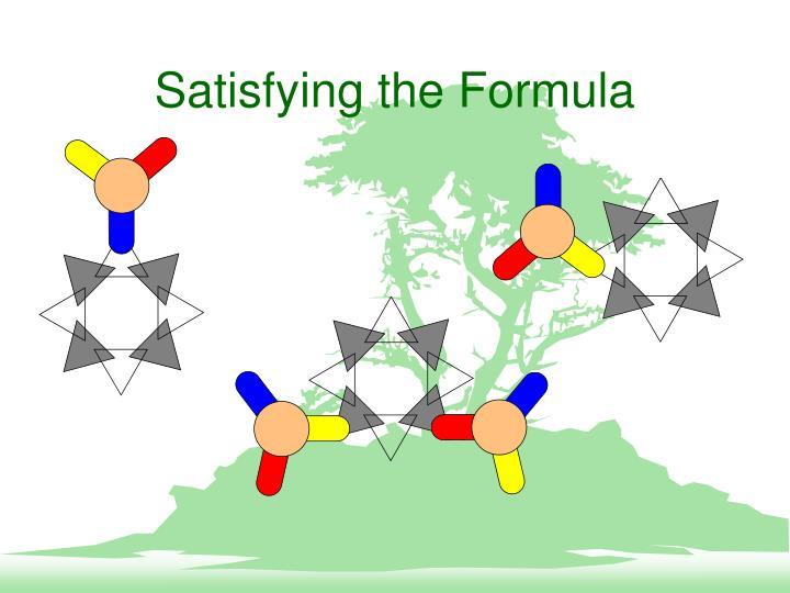 Satisfying the Formula