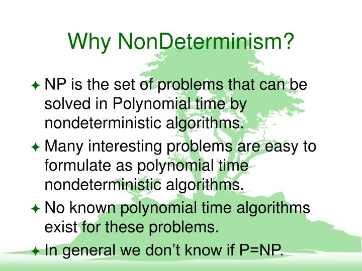 Why NonDeterminism?