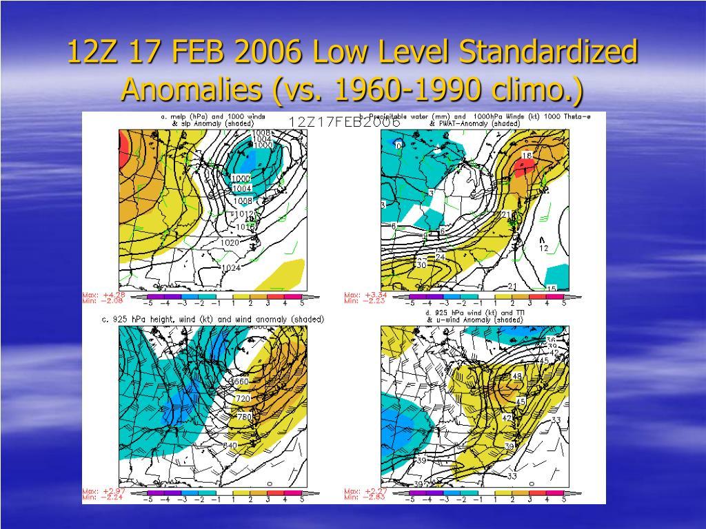 12Z 17 FEB 2006 Low Level Standardized Anomalies (vs. 1960-1990 climo.)