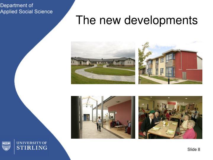 The new developments