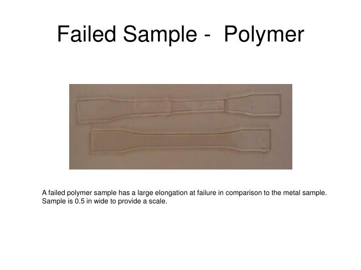 Failed Sample -  Polymer