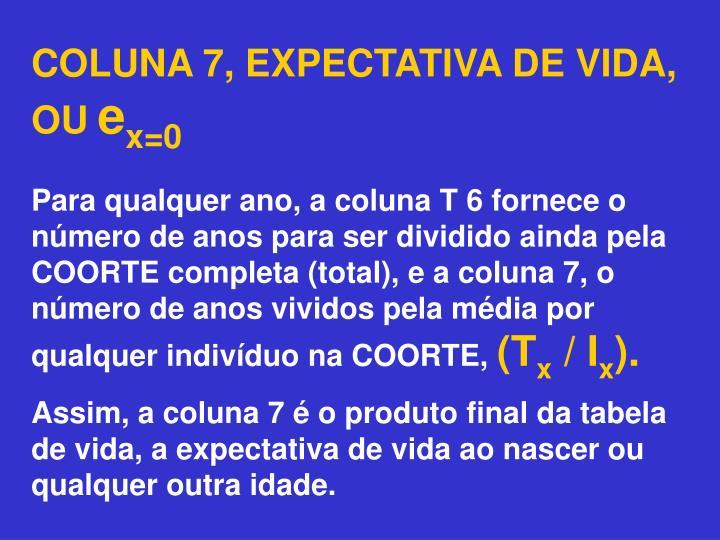 COLUNA 7, EXPECTATIVA DE VIDA, OU
