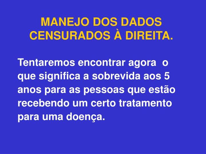 MANEJO DOS DADOS CENSURADOS À DIREITA.