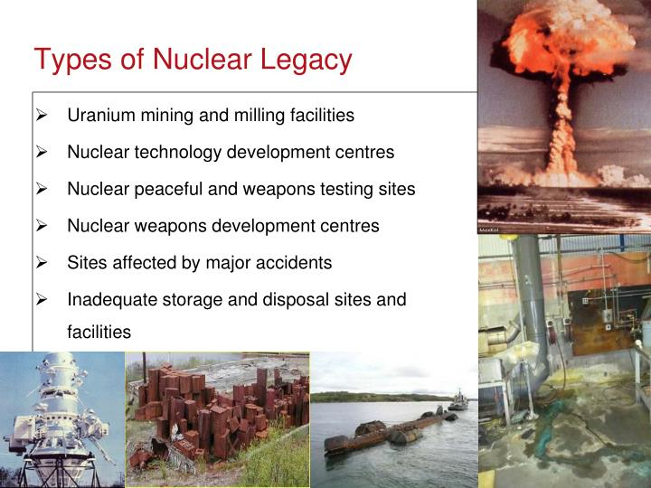 Types of Nuclear Legacy