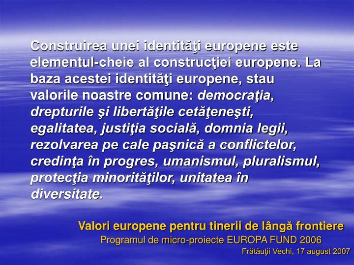 Construirea unei identităţi europene este