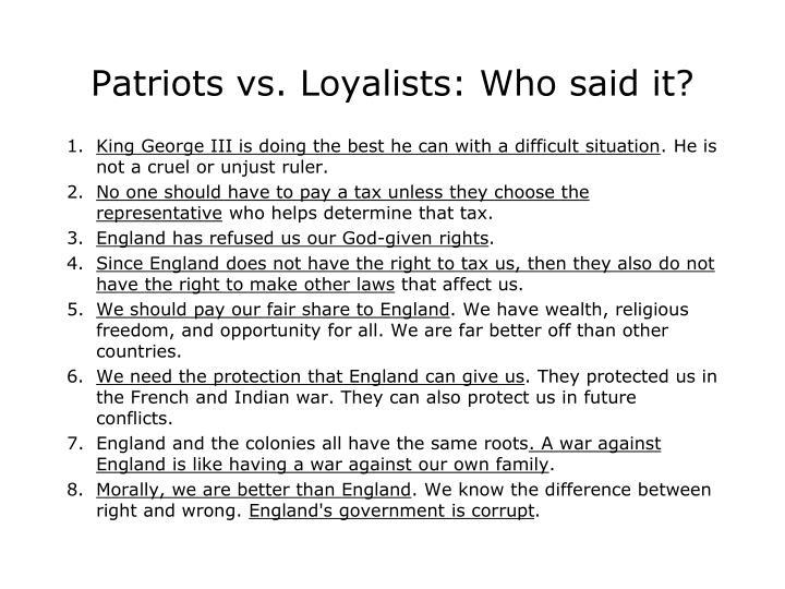 Patriots vs. Loyalists: Who said it?