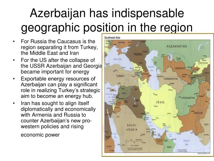 Azerbaijan has indispensable geographic position in the region l.jpg