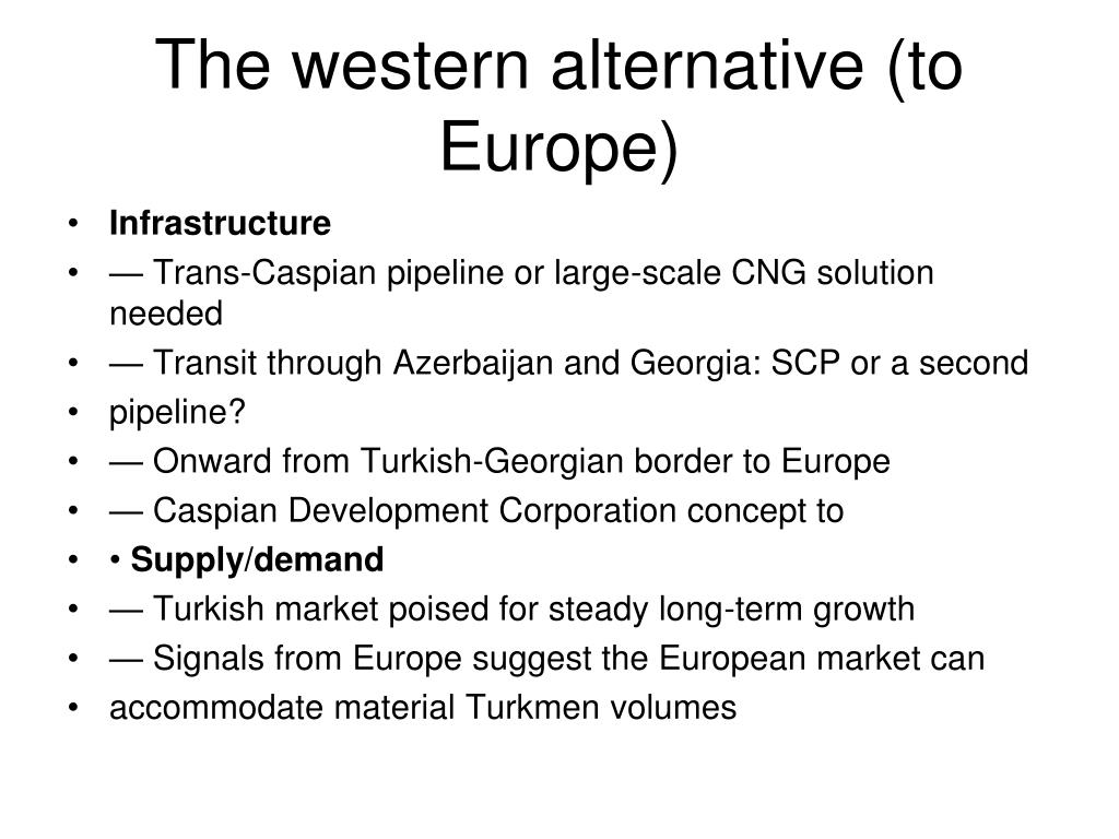 The western alternative (to Europe)