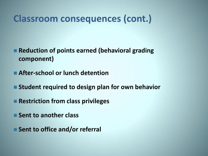 Classroom consequences (cont.)