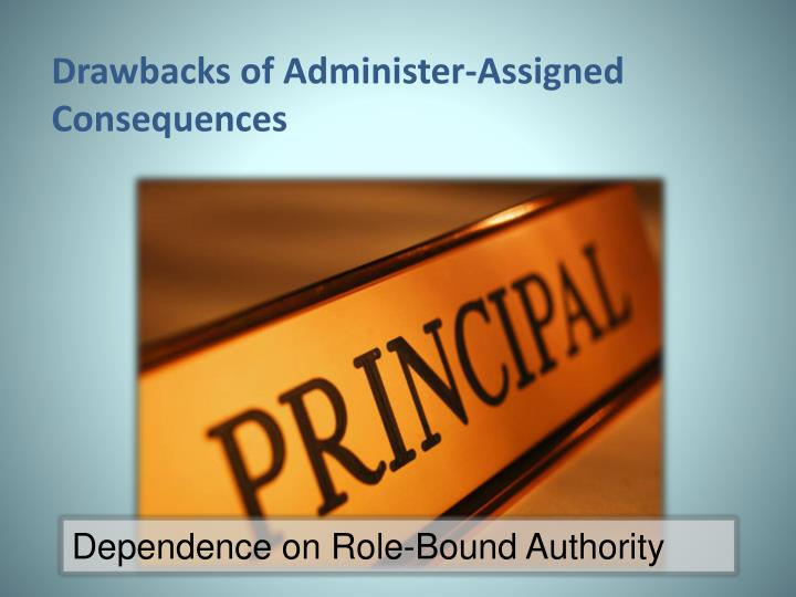 Drawbacks of Administer-Assigned Consequences