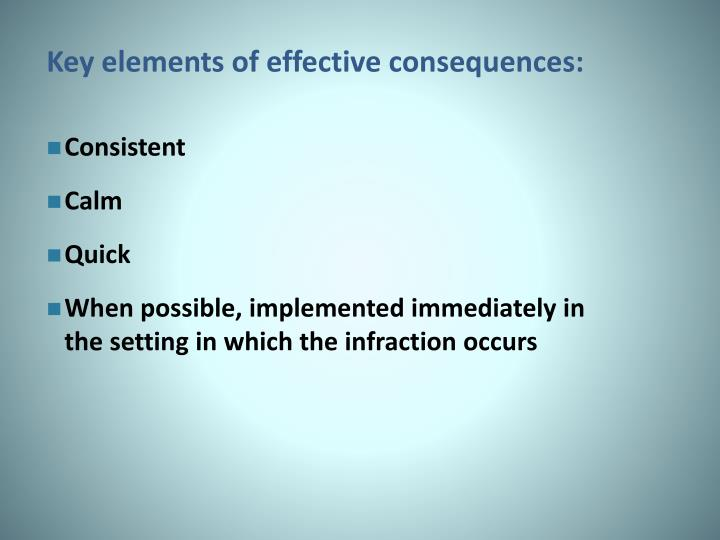 Key elements of effective consequences: