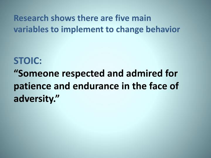 Research shows there are five main variables to implement to change behavior