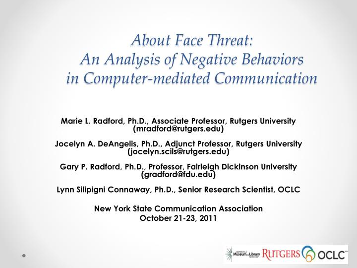 About face threat an analysis of negative behaviors in computer mediated communication