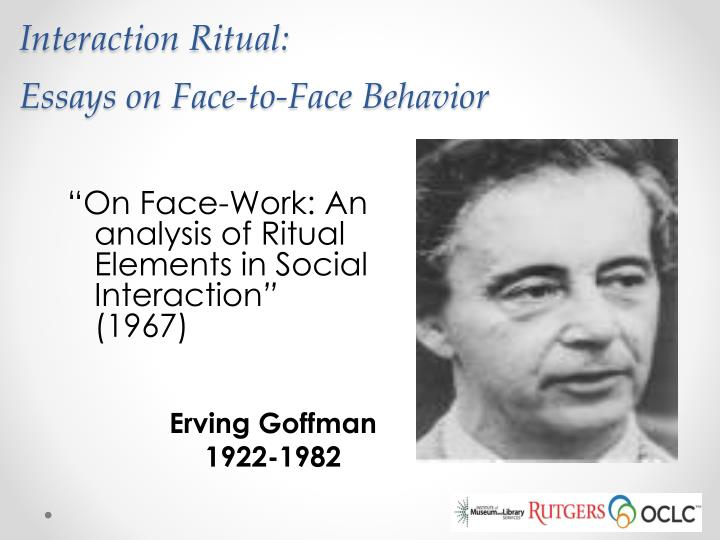Interaction ritual essays on face to face behavior